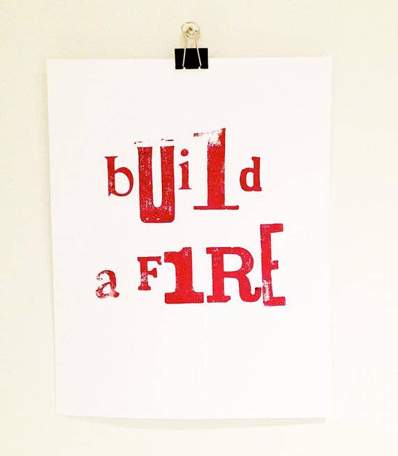 Build A Fire, woodtype print by HarryCanary on etsy.